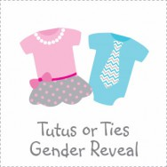 Tutus or Ties Gender Reveal